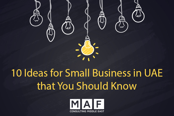 10 Ideas for Small Business in UAE that You Should Know