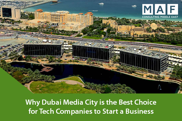 Why Dubai Media City is the Best Choice for Tech Companies to Start a Business