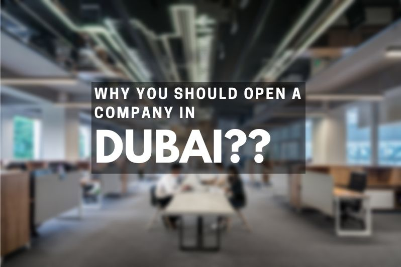 Why you should open a company in Dubai
