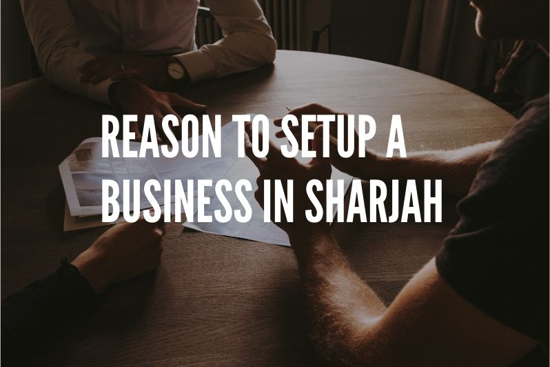 Reason to setup a business in Sharjah
