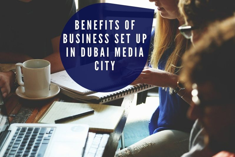 Benefits of Business Set up in Dubai Media City