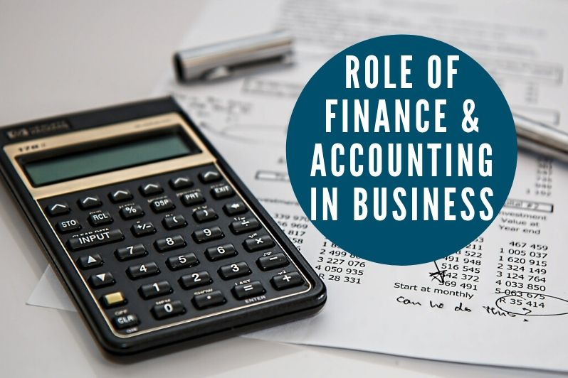 Role of finance & accounting in business
