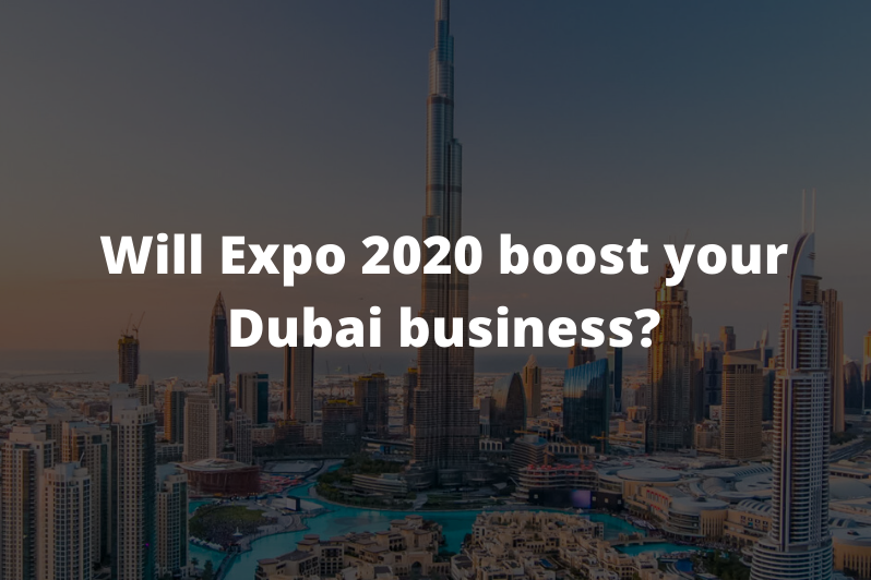 Will Expo 2020 boost your Dubai business?